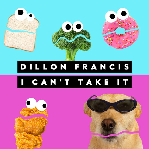 Dillon Francis – I Can't Take It
