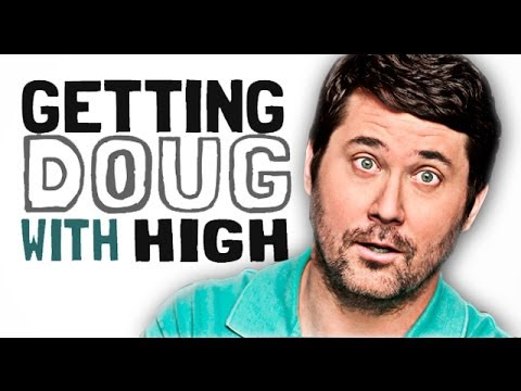 #420- Getting Doug With High