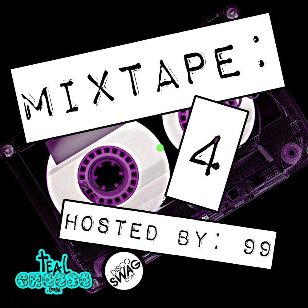 TealCheese.com & discoSWAG MIXTAPE #4: mixed by 99