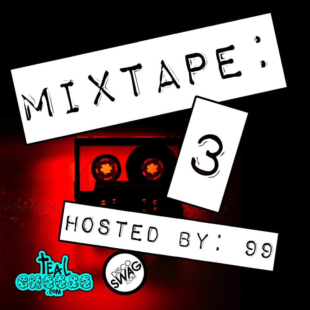 TealCheese.com & discoSWAG MIXTAPE #3: mixed by 99