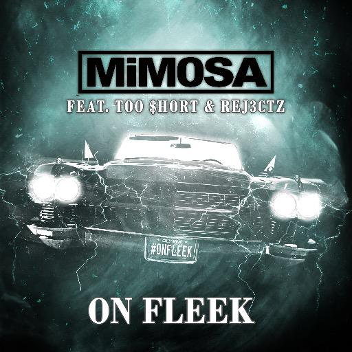 "Mimosa – ""On Fleek"" feat. Too $hort & Rej3ctz"