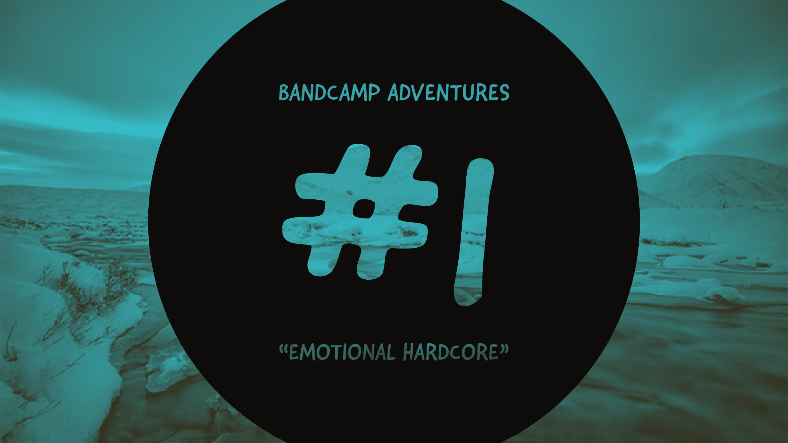 "Bandcamp Adventures #1: ""Emotional Hardcore"" (MUST SEE! Monday # 32)"