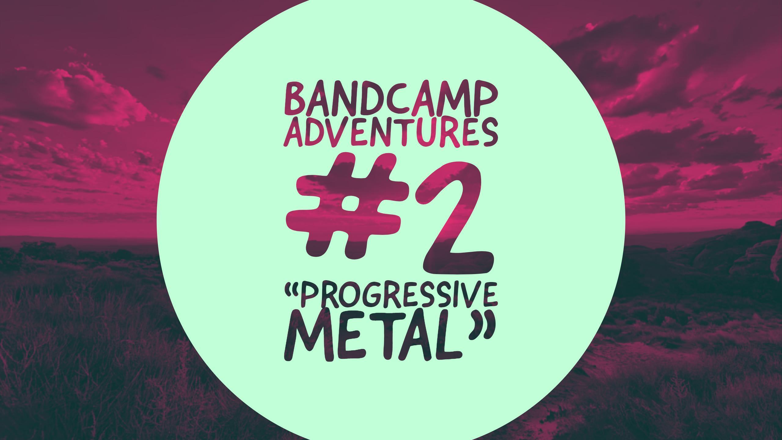 """Bandcamp Adventures #2 – """"Progressive Metal"""""""