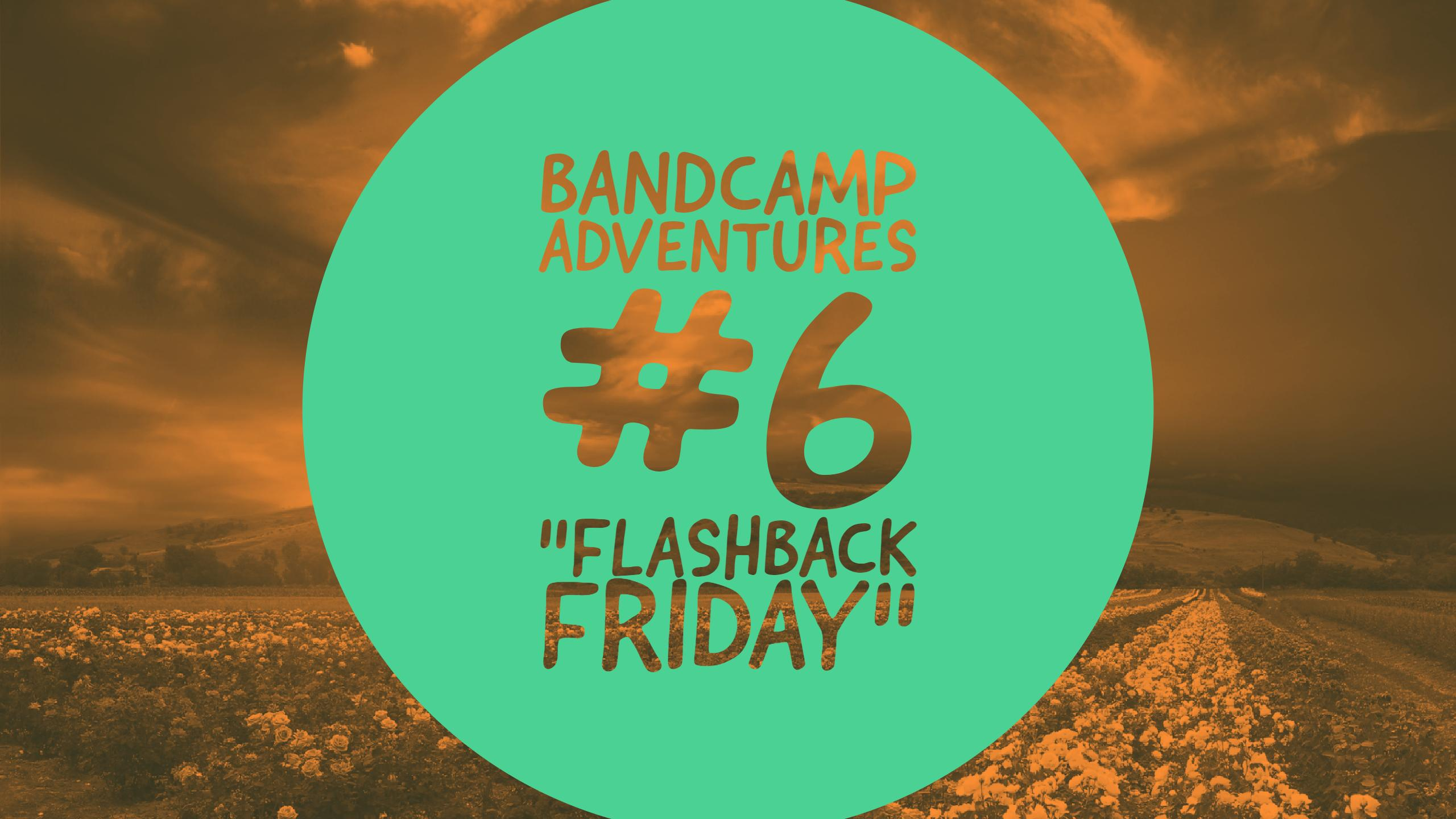 "Bandcamp Adventures #6: ""Flashback Friday"""