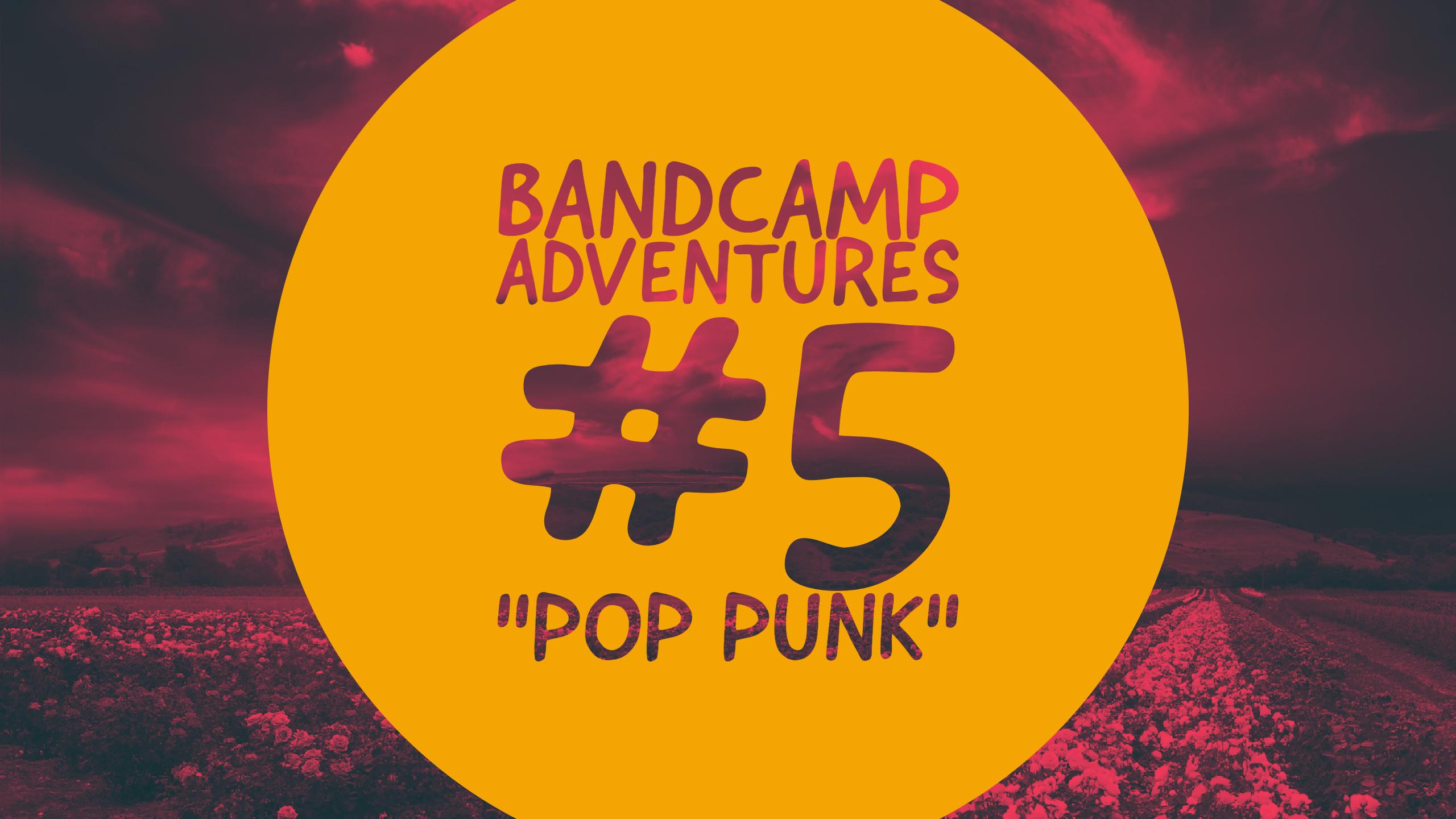 "Bandcamp Adventures #5: ""Pop Punk"""