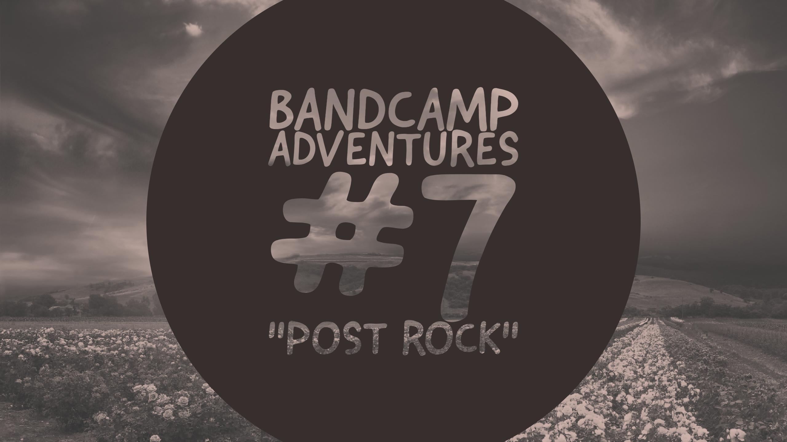 "Bandcamp Adventures #7: ""Post Rock"""