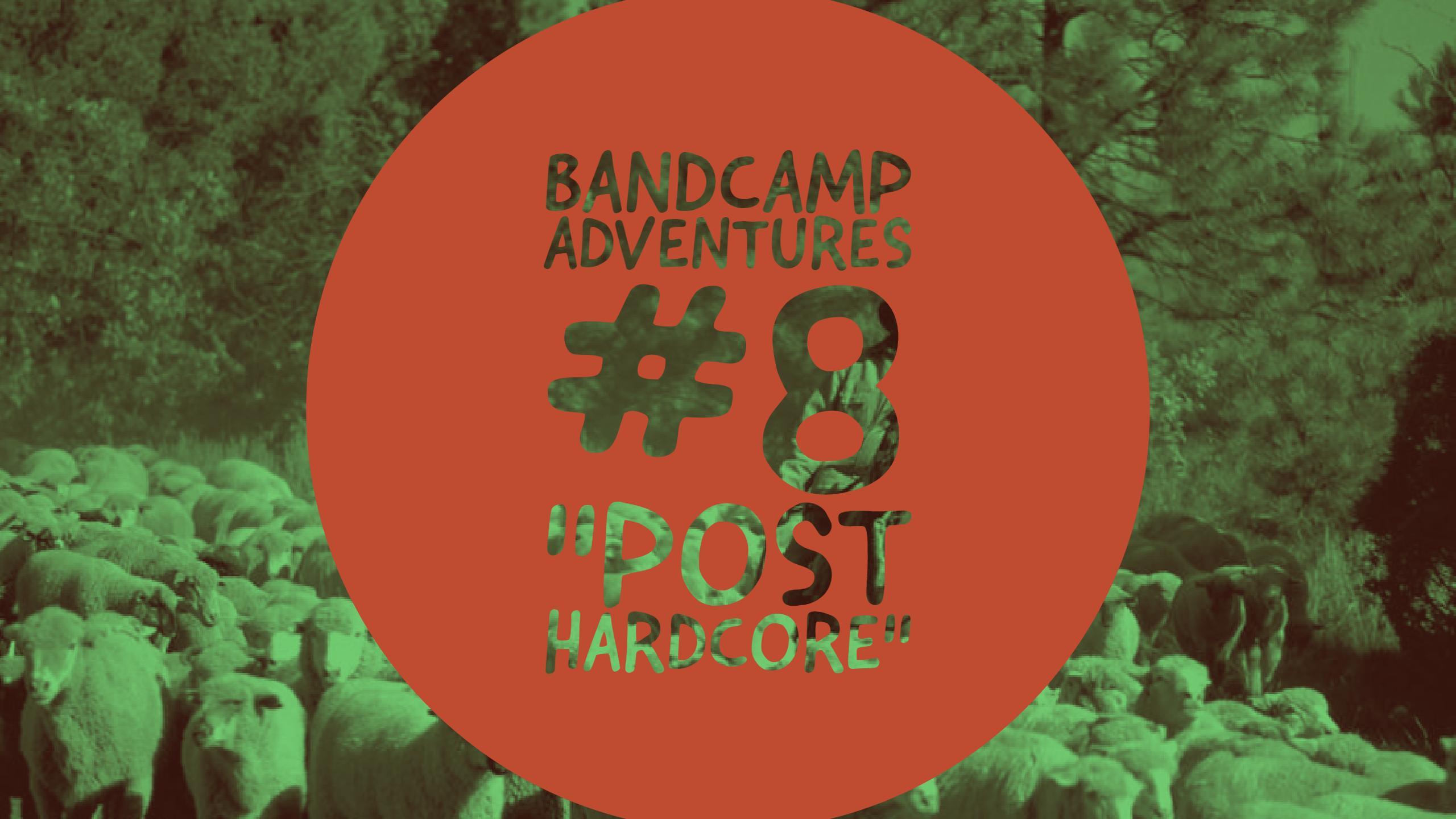 """Bandcamp Adventures #8: """"Post Hardcore"""""""