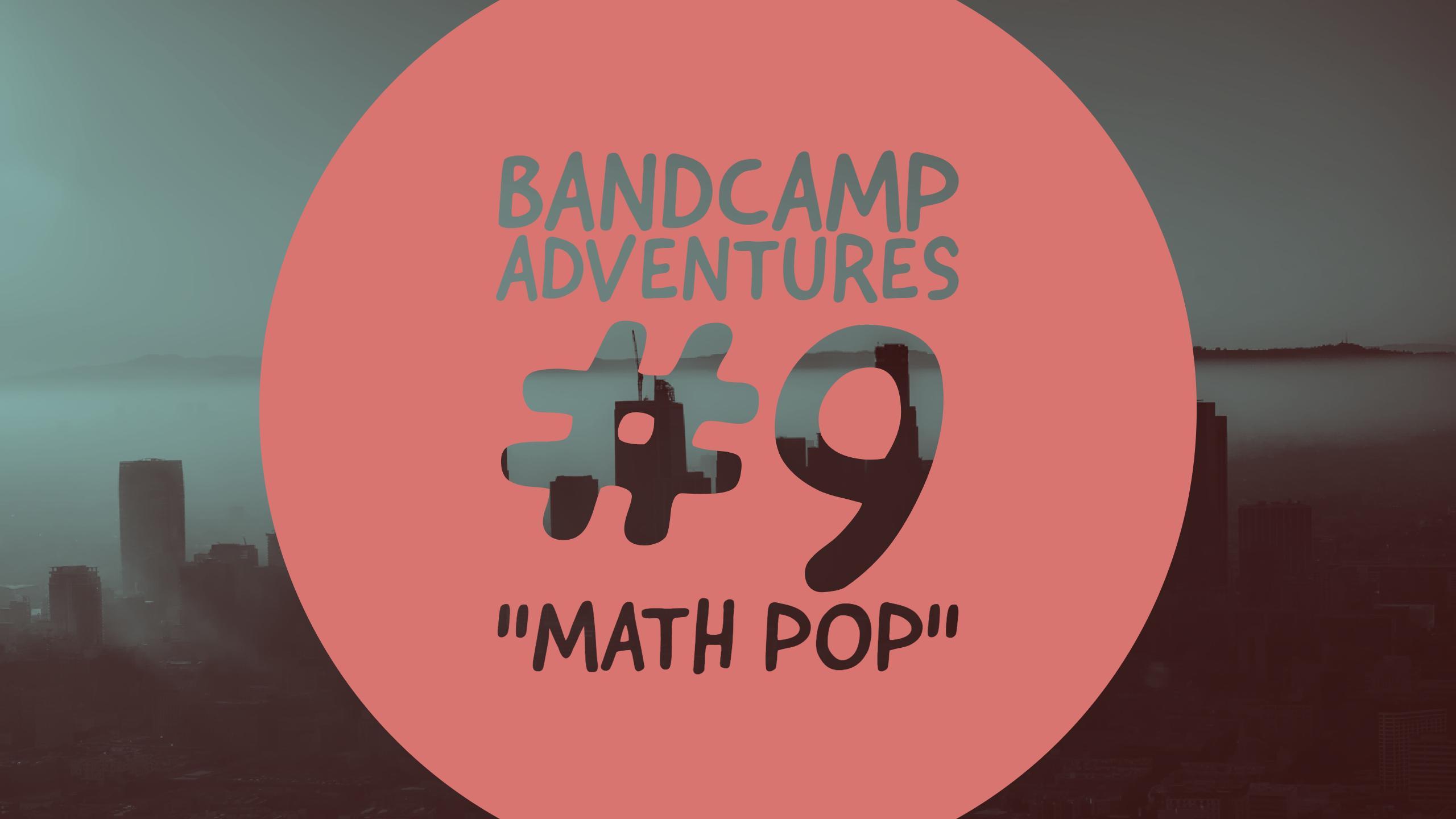"Bandcamp Adventures #9: ""Math Pop"""
