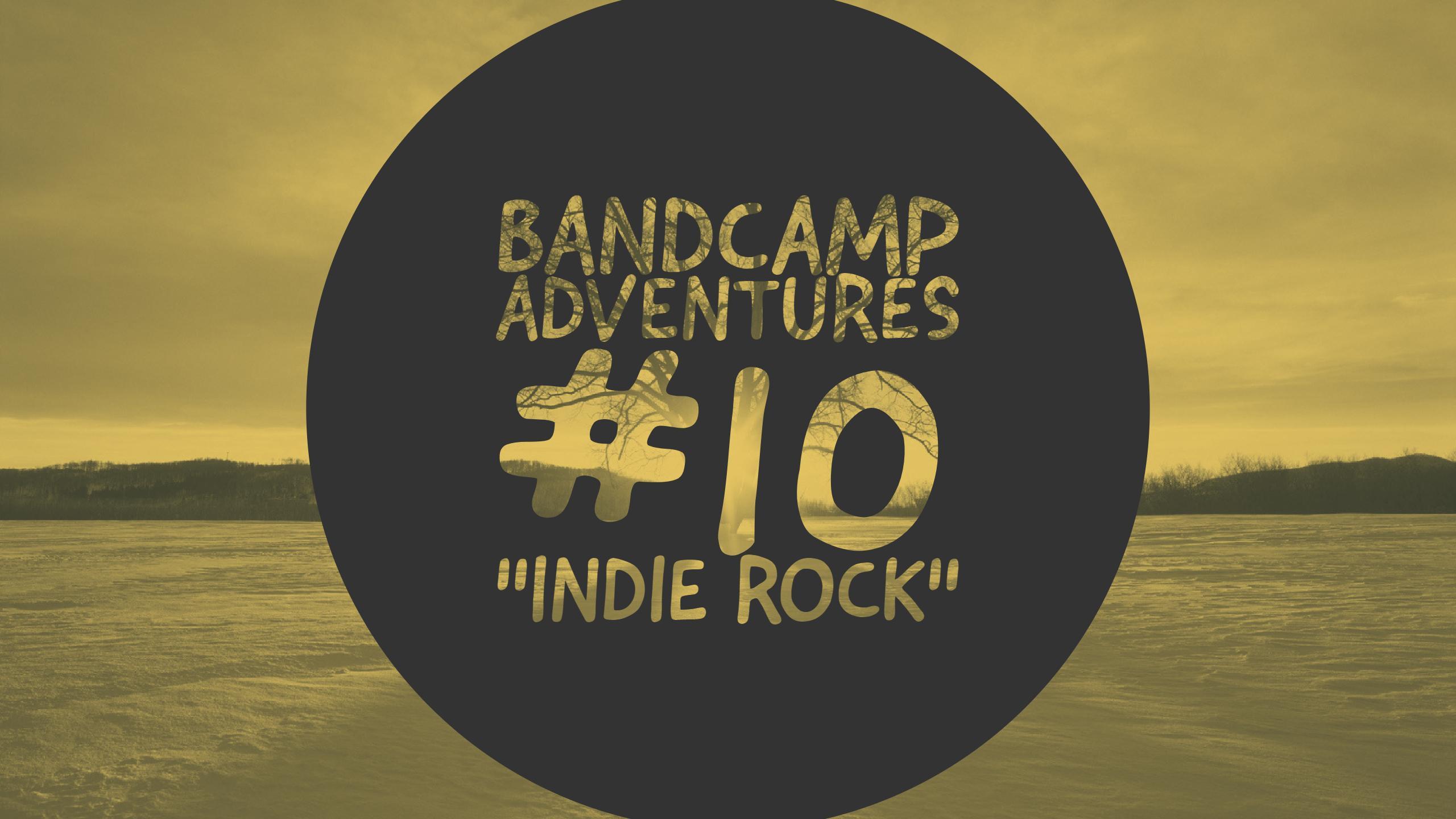 """Bandcamp Adventures #10: """"Indie Rock"""""""